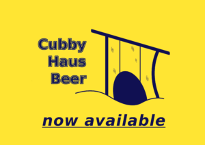 Cubby Haus Beer - now available